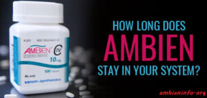 How Long Does Ambien Stay in Your System?